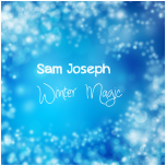 Sam Joseph - Singles - Winter Magic - Click here to explore