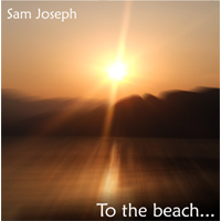 Sam Joseph - To the beach... - Click here to view album